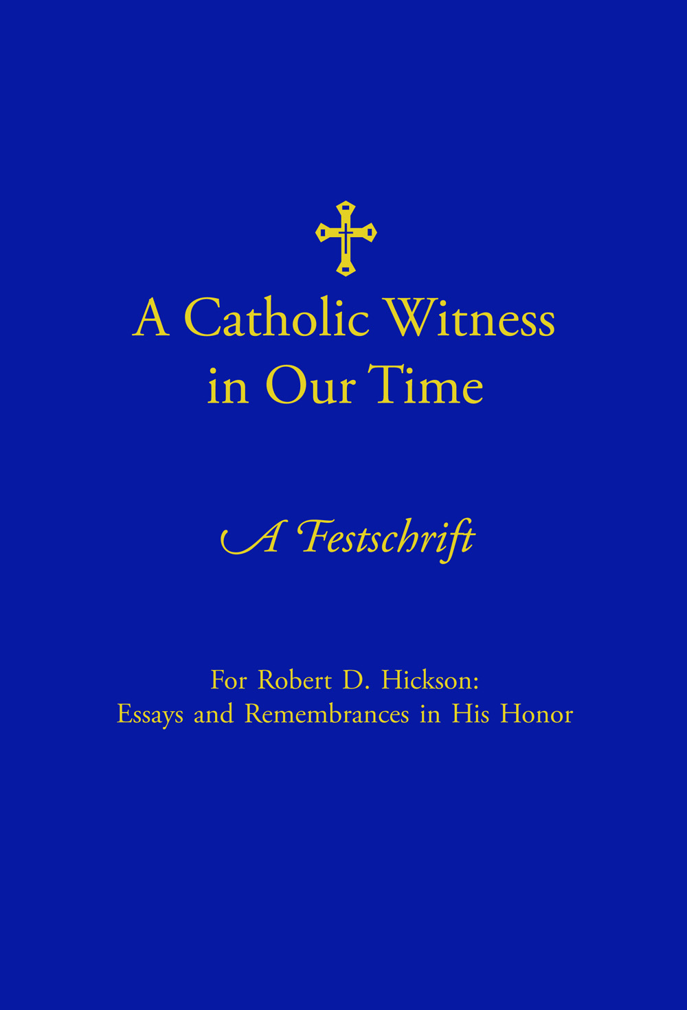 a catholic witness in our time a festschrift in honor of dr a catholic witness in our time a festschrift in honor of dr robert hickson